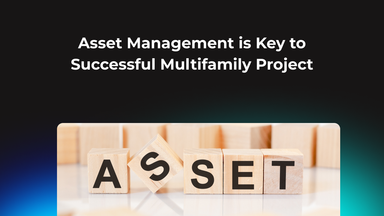 Asset Management is Key to Successful Multifamily Project