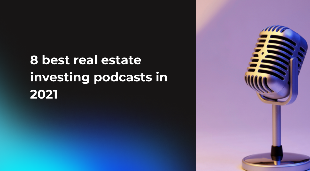 7 best real estate investing podcasts in 2021