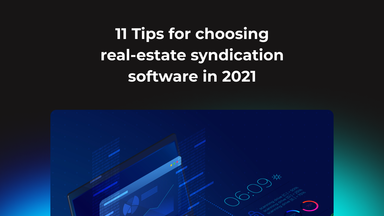 11 Tips for choosing real-estate syndication software in 2021