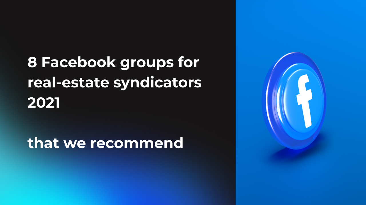 8 Facebook groups for real-estate syndicators 2021 that we recommend