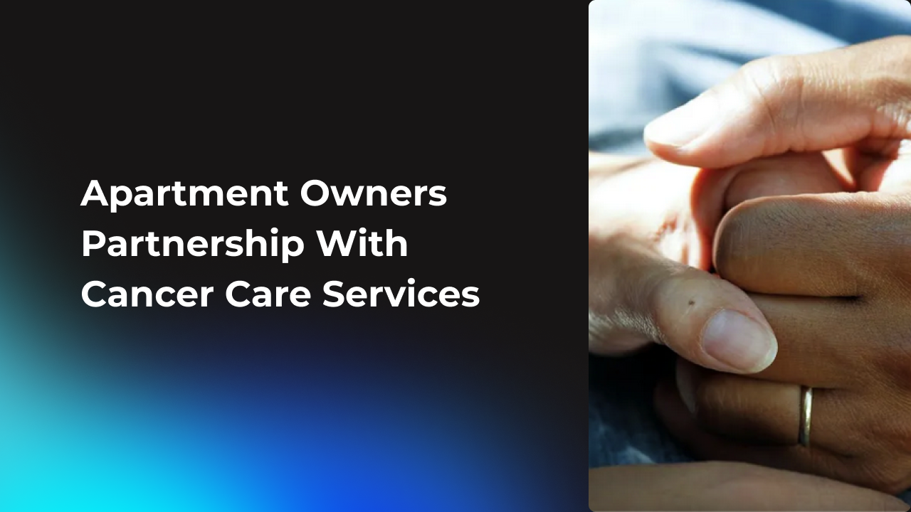 Apartment Owners Partnership With Cancer Care Services