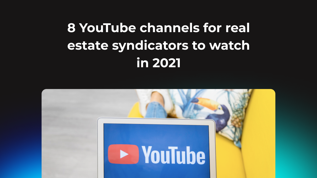 8 YouTube channels for real estate syndicators to watch in 2021