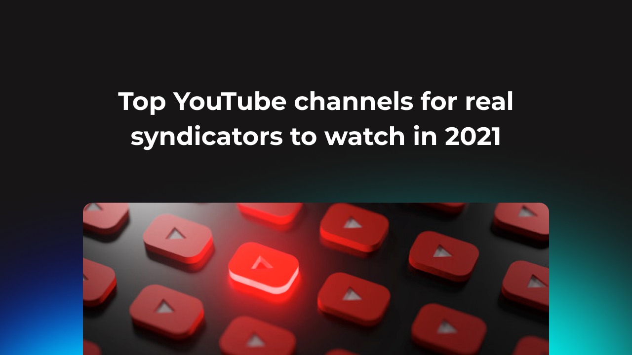 YouTube channels for real estate syndicators to watch in 2021