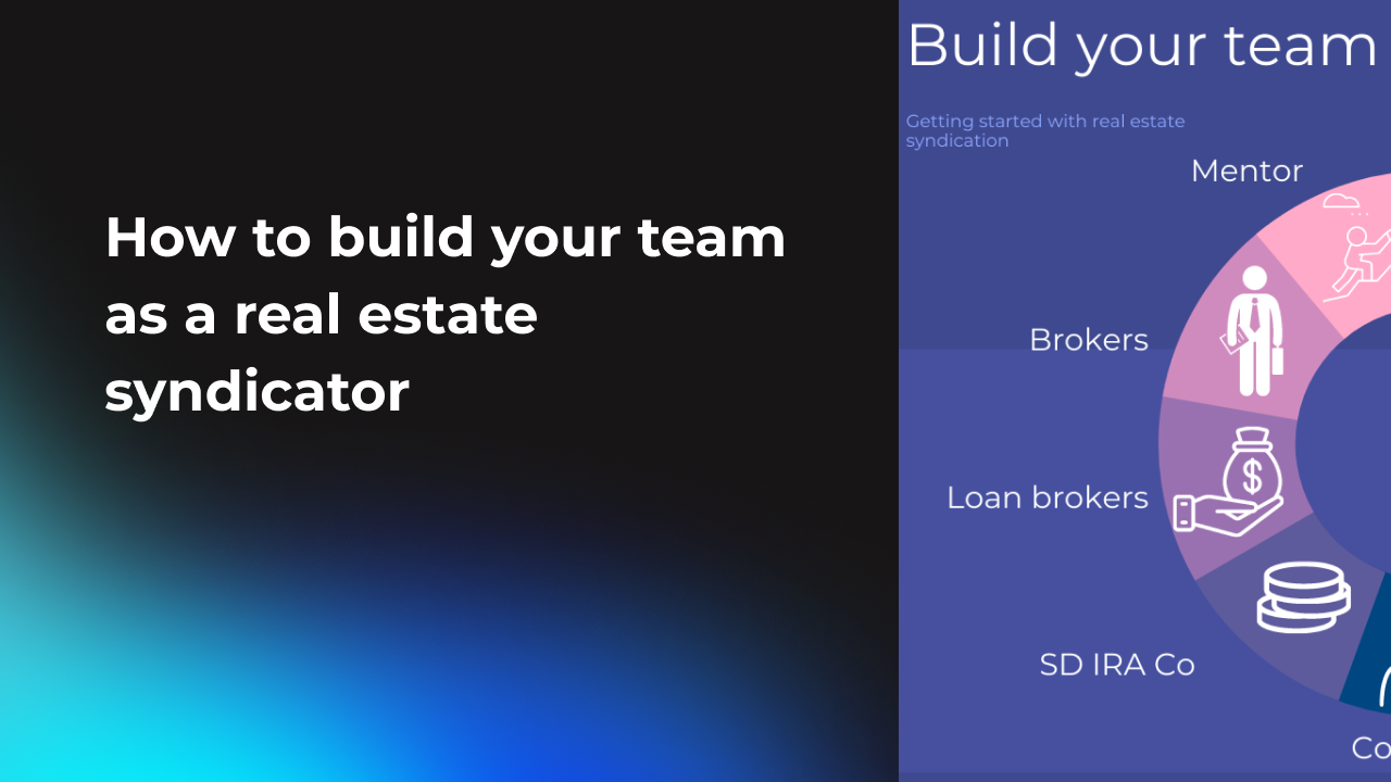 How to build your real estate syndication team