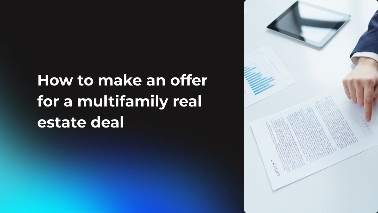 How to make an offer for a multifamily real estate deal