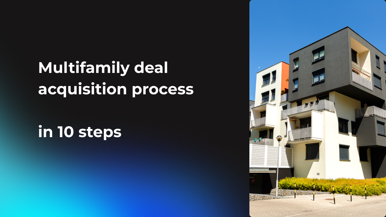 Multifamily deal acquisition process