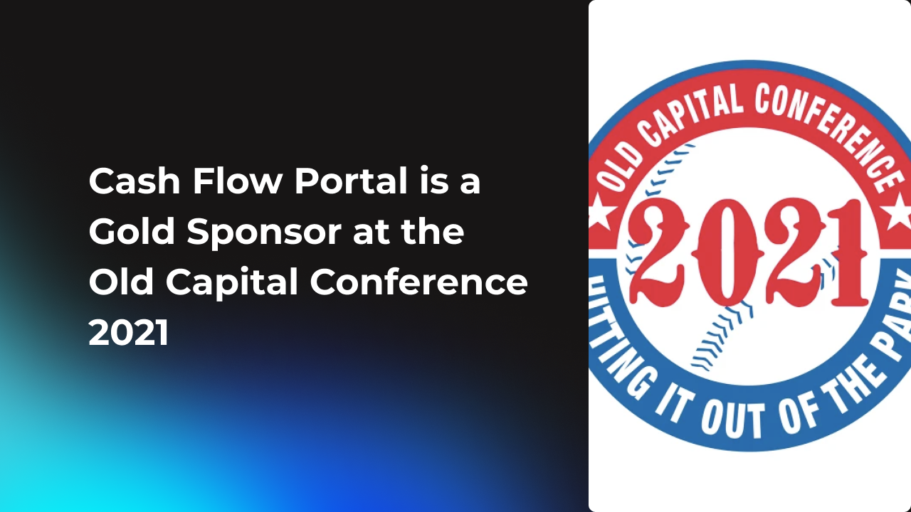 Cash Flow Portal is a Gold Sponsor at the Old Capital Conference 2021