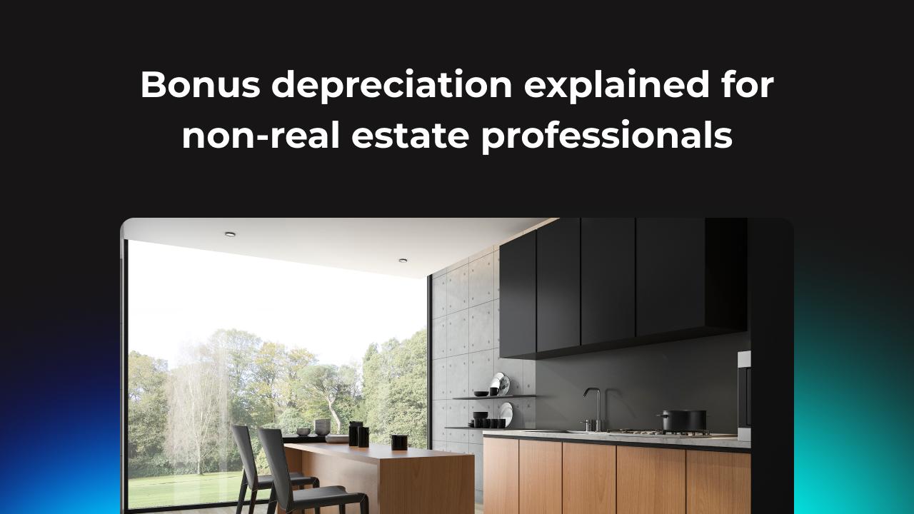 Bonus depreciation for non real estate professionals