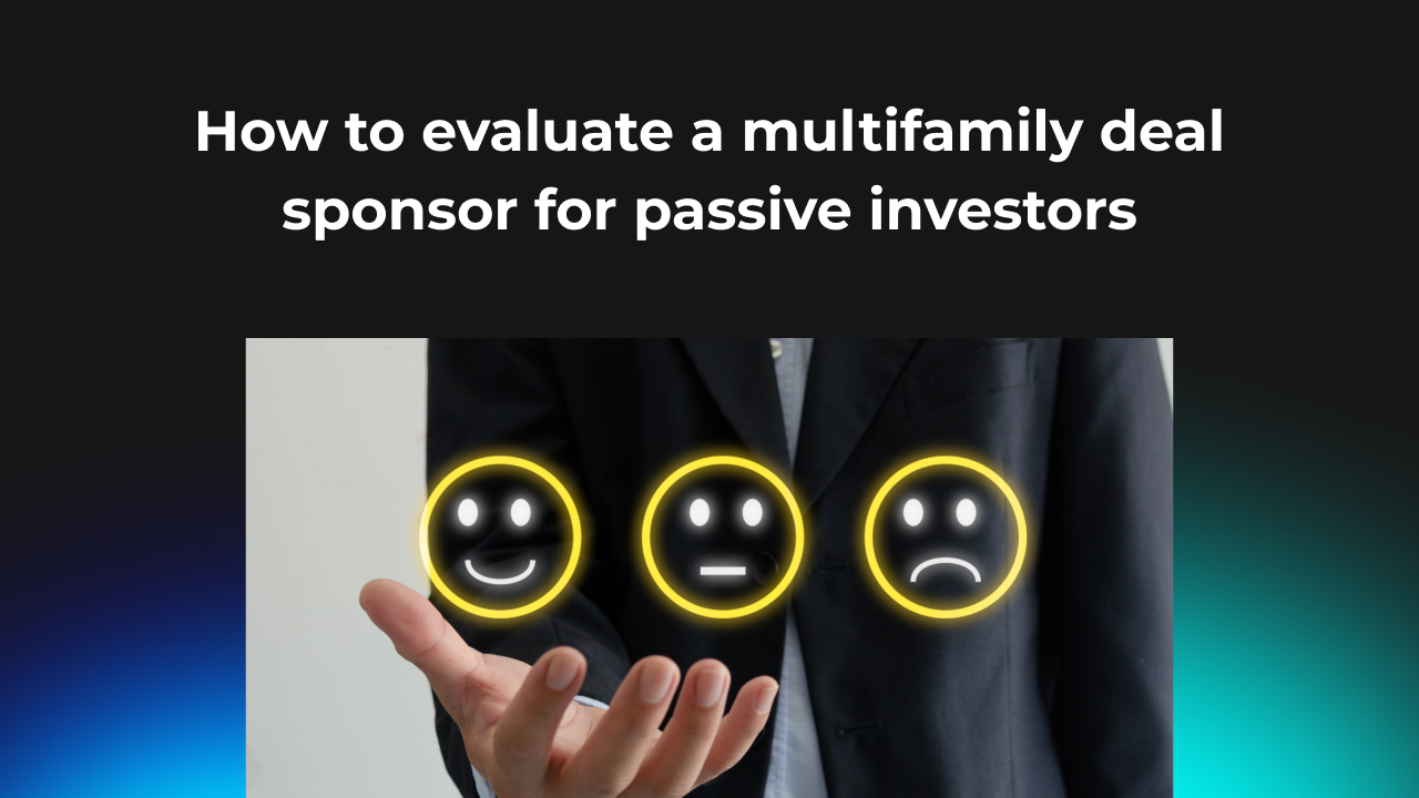 How to evaluate a multifamily deal sponsor for passive investors
