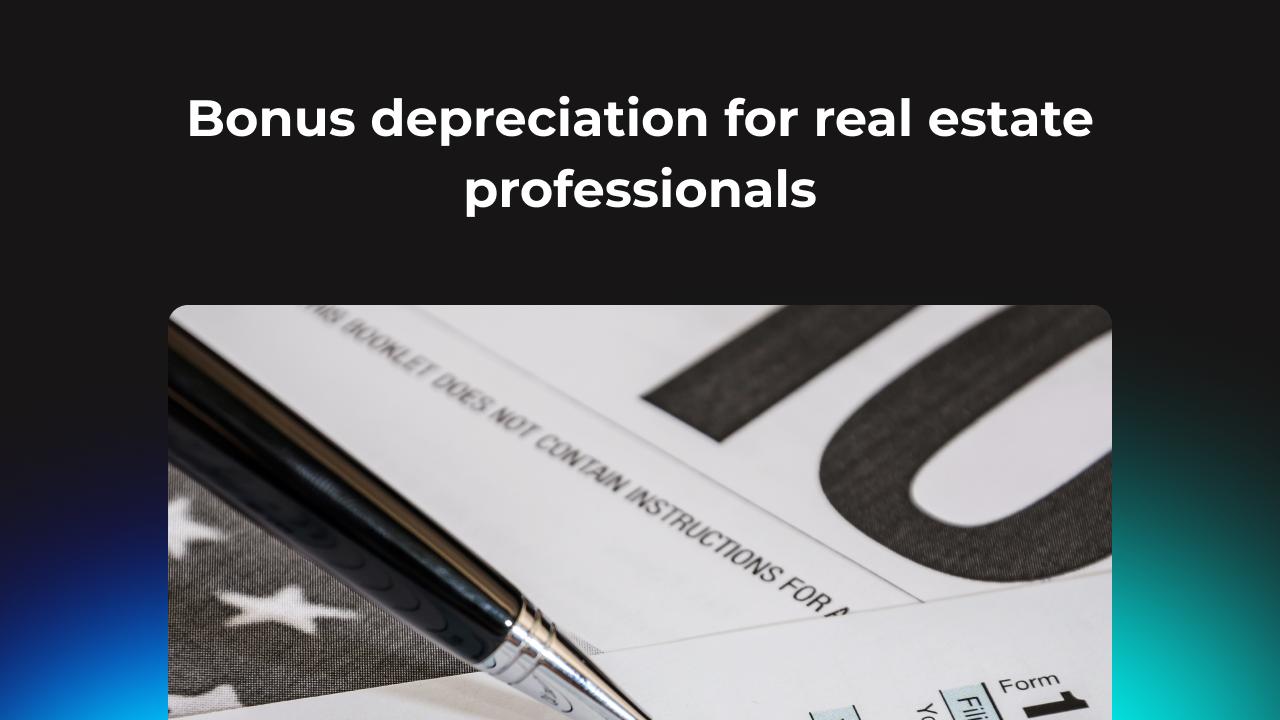 Bonus depreciation for real estate professionals