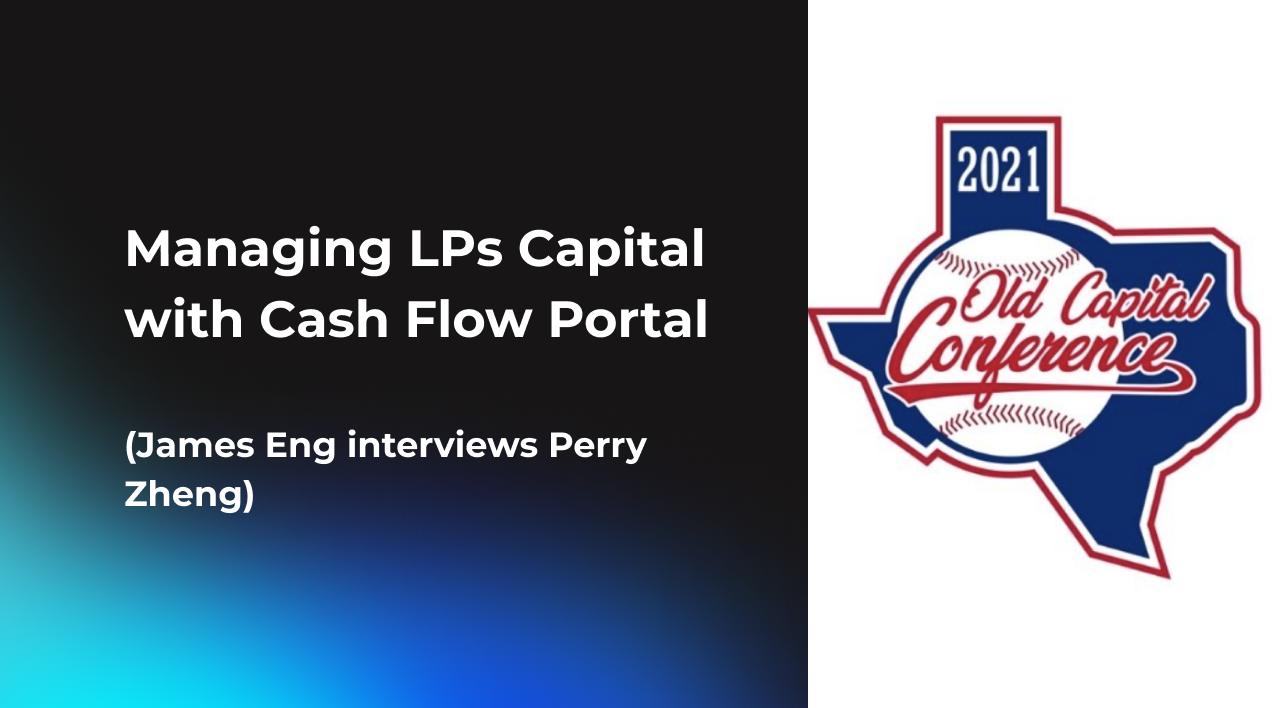 Managing LPs Capital with Cash Flow Portal (James Eng interviews Perry Zheng)