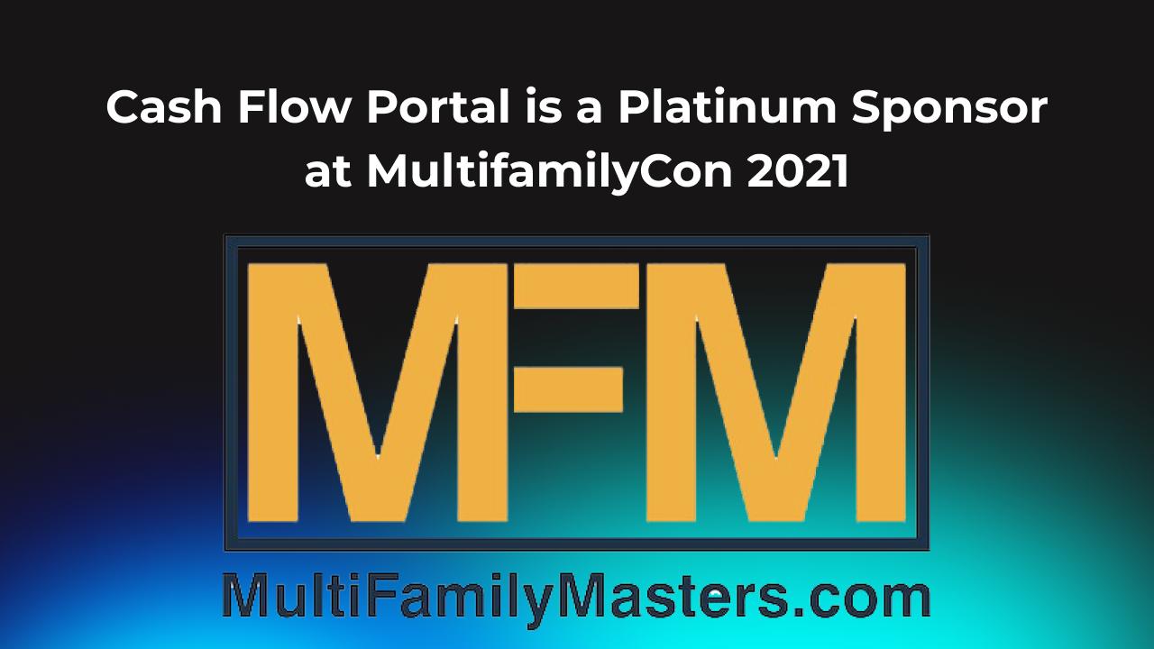 Cash Flow Portal is a Platinum Sponsor at MultifamilyCon 2021